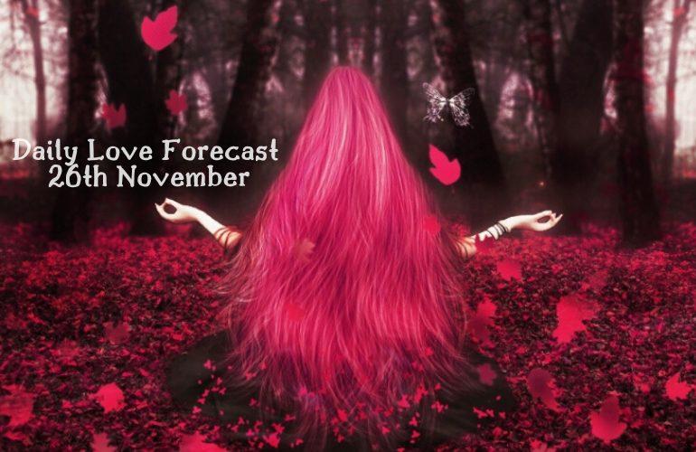 daily love forecast 26th November