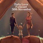daily love forecast 30th November