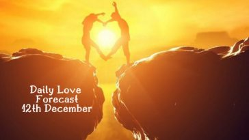 Daily Love Forecast 12th December
