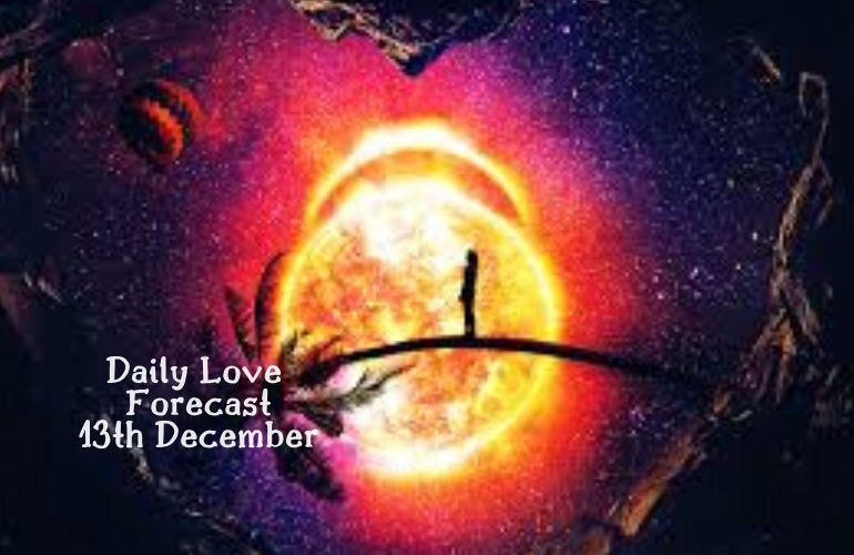 Daily Love Forecast 13th December