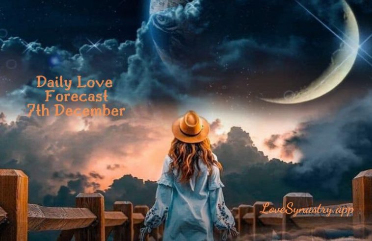 daily love forecast 7th December