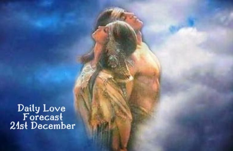 daily love forecast 21st december