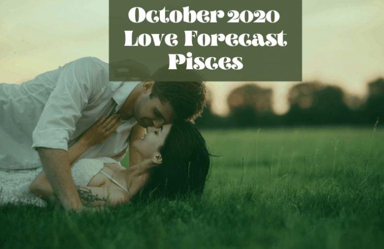 Pisces october 2020 love horoscope