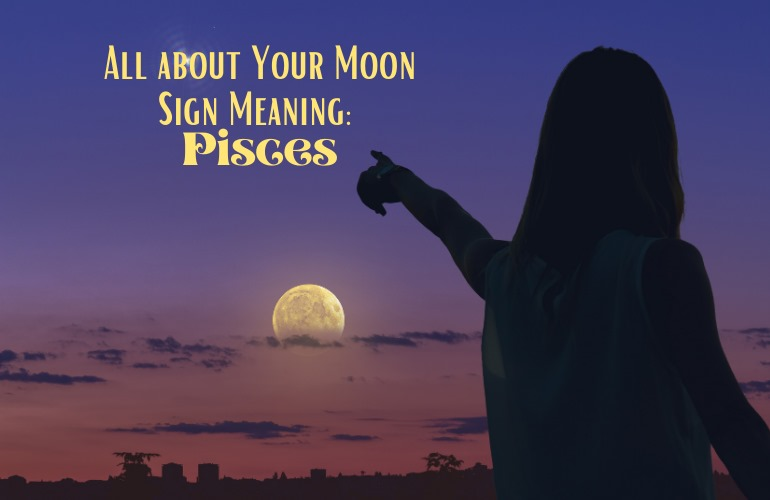 moon in pisces meaning