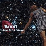 moon in the 6th house meaning