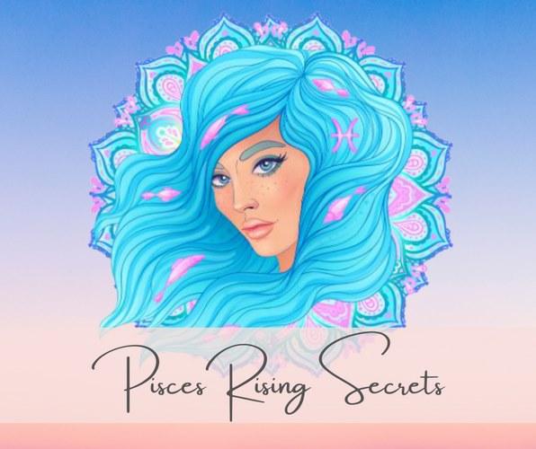 pisces rising secrets