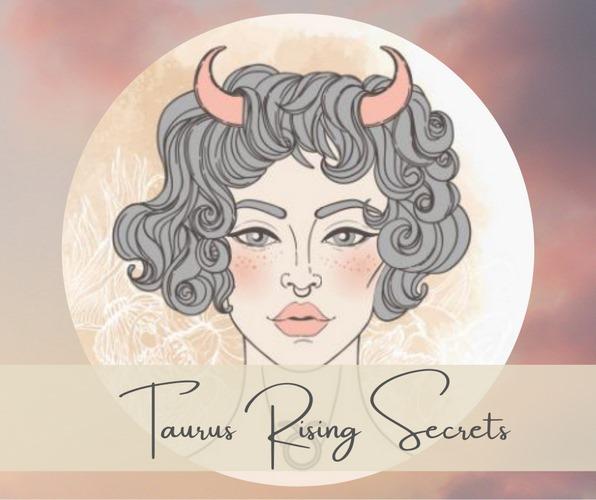 taurus rising secrets